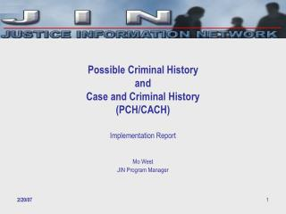 Possible Criminal History  and  Case and Criminal History PCH