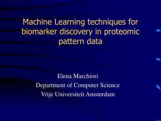 Machine Learning techniques for biomarker discovery in proteomic pattern data