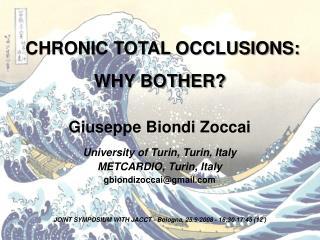 Giuseppe Biondi Zoccai University of Turin, Turin, Italy METCARDIO, Turin, Italy