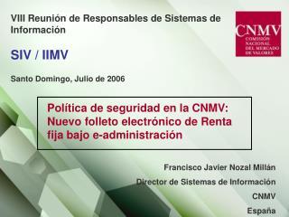 VIII Reunión de Responsables de Sistemas de Información SIV / IIMV Santo Domingo, Julio de 2006