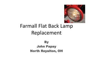Farmall Flat Back Lamp Replacement