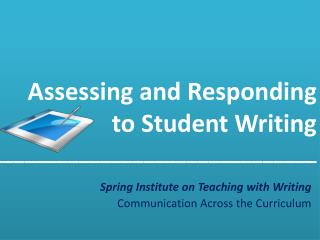 Assessing and Responding to Student Writing ______________________________