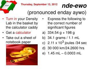 nde-ewo (pronounced enday aywo)