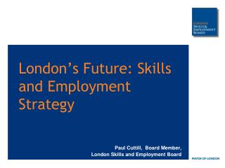 London's Future: Skills and Employment Strategy