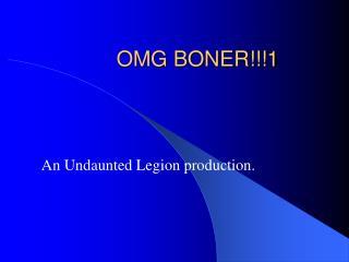 OMG BONER!!!1