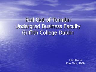 Roll Out of Turnitin Undergrad Business Faculty Griffith College Dublin