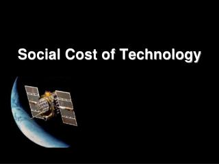 Social Cost of Technology