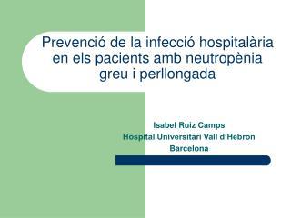 Prevenció de la infecció hospitalària en els pacients amb neutropènia greu i perllongada