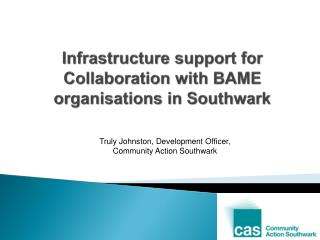 Infrastructure support for Collaboration with BAME organisations in Southwark