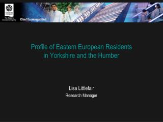 Profile of Eastern European Residents in Yorkshire and the Humber