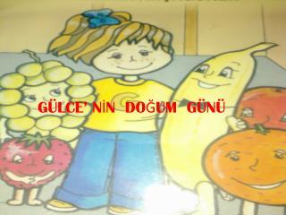 GÜLCE' NİN  DOĞUM  GÜNÜ