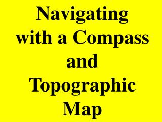 Navigating with a Compass and Topographic Map