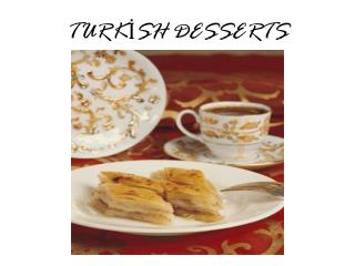 TURKİSH DESSERTS