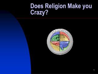Does Religion Make you Crazy