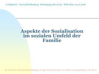 Aspekte der Sozialisation im sozialen Umfeld der Familie