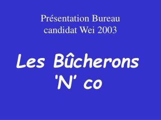 Pr�sentation Bureau candidat Wei 2003