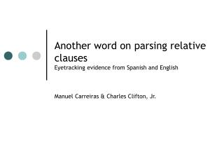 Another word on parsing relative clauses Eyetracking evidence from Spanish and English