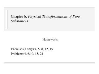 Chapter 6: Physical Transformations of Pure Substances