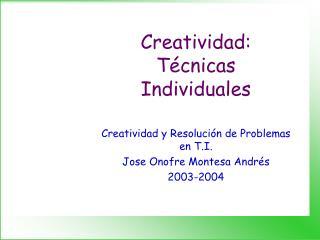 Creatividad: Técnicas Individuales