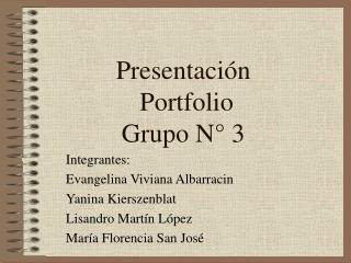 Presentación  Portfolio Grupo N° 3
