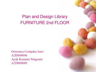 Plan and Design Library FURNITURE 2nd FLOOR