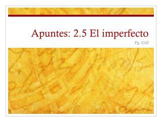 Apuntes: 2.5 El imperfecto