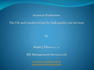 Access to Profession: The UK and London recipe for high quality taxi services b y