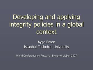 Developing and applying integrity policies in a global context