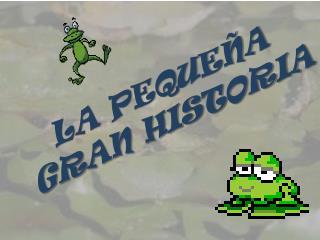 LA PEQUEÑA GRAN HISTORIA