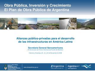 Obra Pública, Inversión y Crecimiento  El Plan de Obra Pública de Argentina