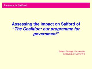 "Assessing the impact on Salford of  "" The Coalition: our programme for government"""