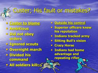 Custer; His fault or mistakes?