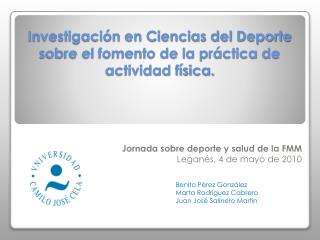 Investigación en Ciencias del Deporte sobre el fomento de la práctica de actividad física.