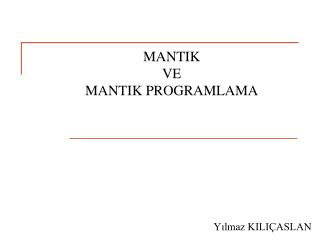MANTIK  VE MANTIK PROGRAMLAMA