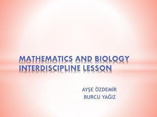 MATHEMATICS AND BIOLOGY  INTERDISCIPLINE LESSON