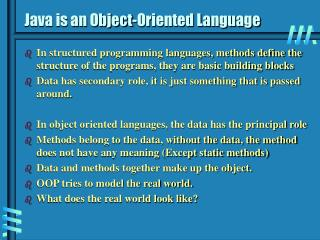 Java is an Object-Oriented Language