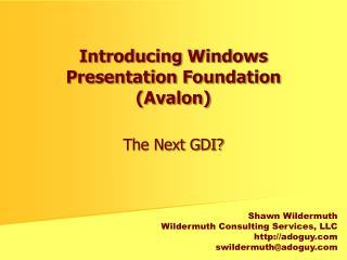 Introducing Windows Presentation Foundation (Avalon)
