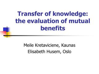 Transfer of knowledge: the evaluation of mutual benefits
