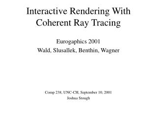 Interactive Rendering With Coherent Ray Tracing