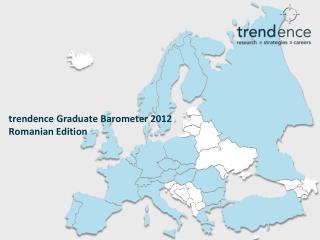 trendence Graduate Barometer 2012 Romanian Edition