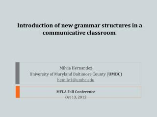 Introduction of new grammar structures in a communicative classroom .