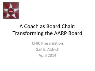 A Coach as Board Chair: Transforming the AARP Board