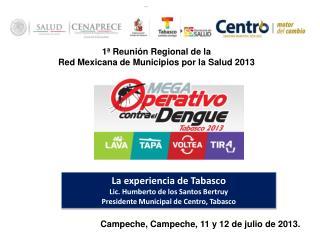 1ª Reunión Regional de la  Red Mexicana de Municipios por la Salud 2013