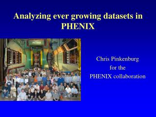 Analyzing ever growing datasets in PHENIX