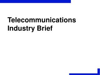Telecommunications Industry Brief
