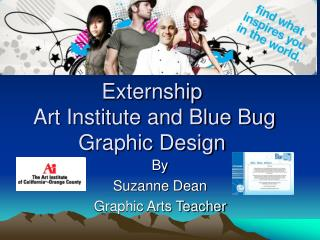 Externship   Art Institute and Blue Bug Graphic Design