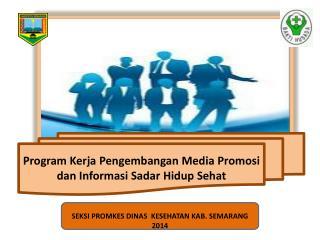 Program  Kerja Pengembangan  Media  Promosi dan Informasi Sadar Hidup Sehat