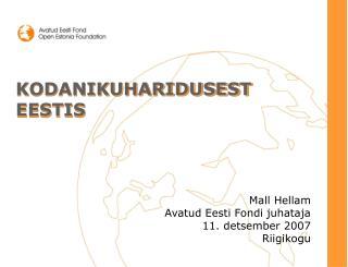 Mall Hellam Avatud Eesti Fondi juhataja 11.  detsember 2007 Riigikogu