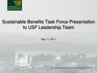 Sustainable Benefits Task Force Presentation to USF Leadership Team