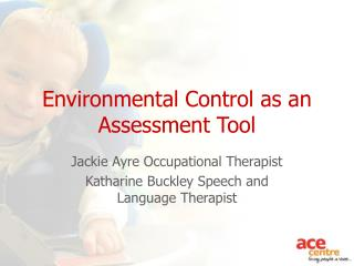 Environmental Control as an Assessment Tool